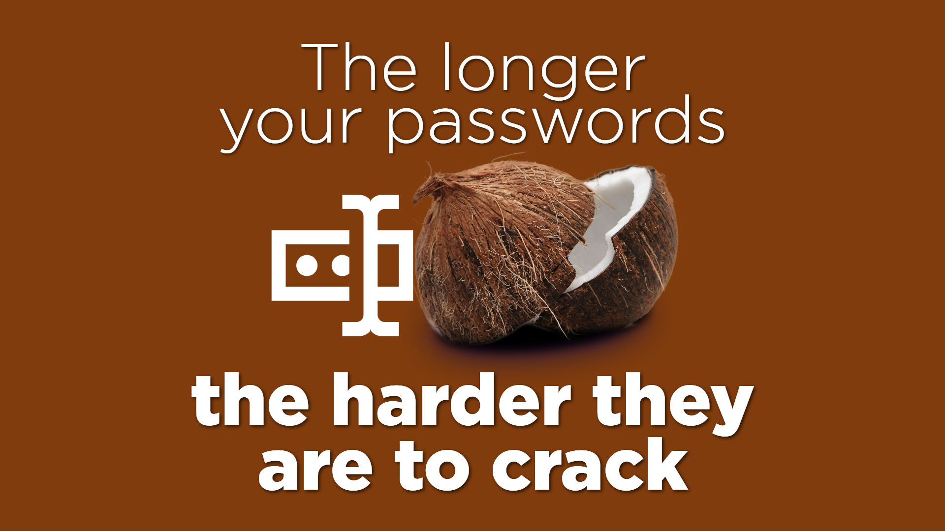 The Longer Your Passwords, The Harder They Are To Crack